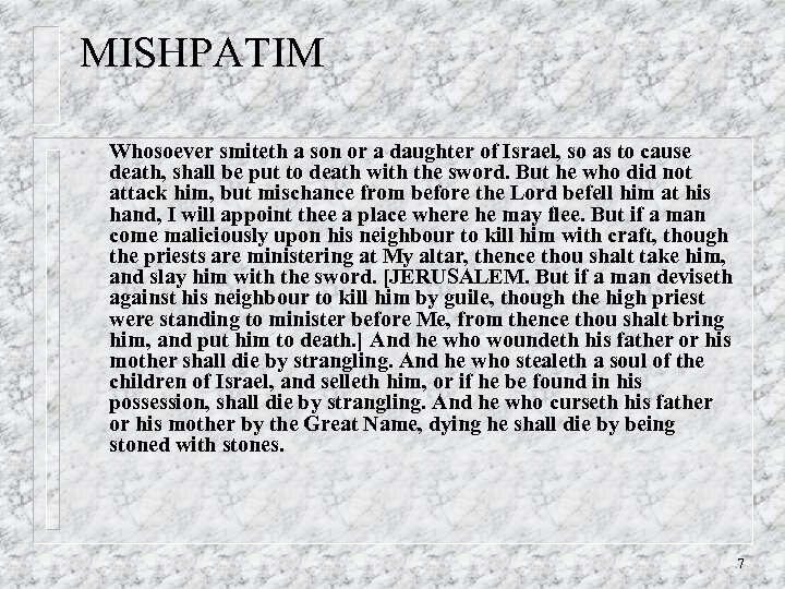 MISHPATIM • Whosoever smiteth a son or a daughter of Israel, so as to