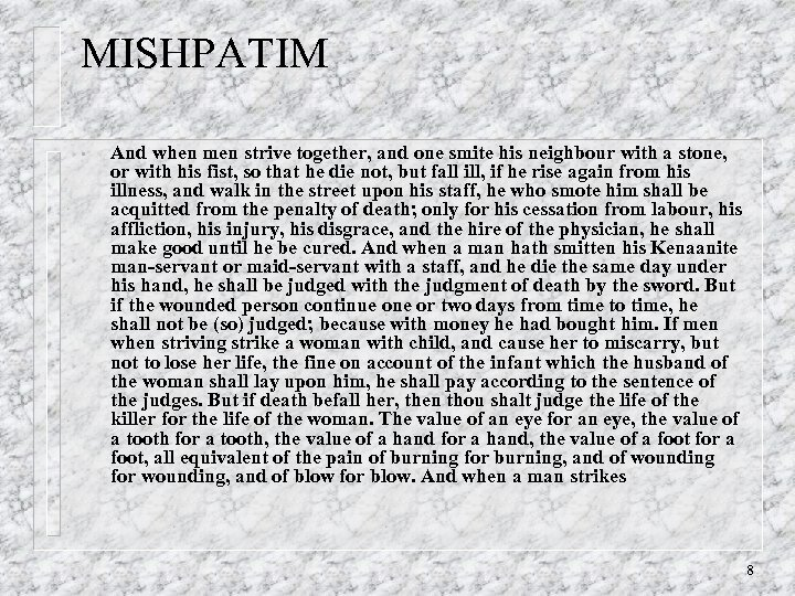 MISHPATIM • And when men strive together, and one smite his neighbour with a