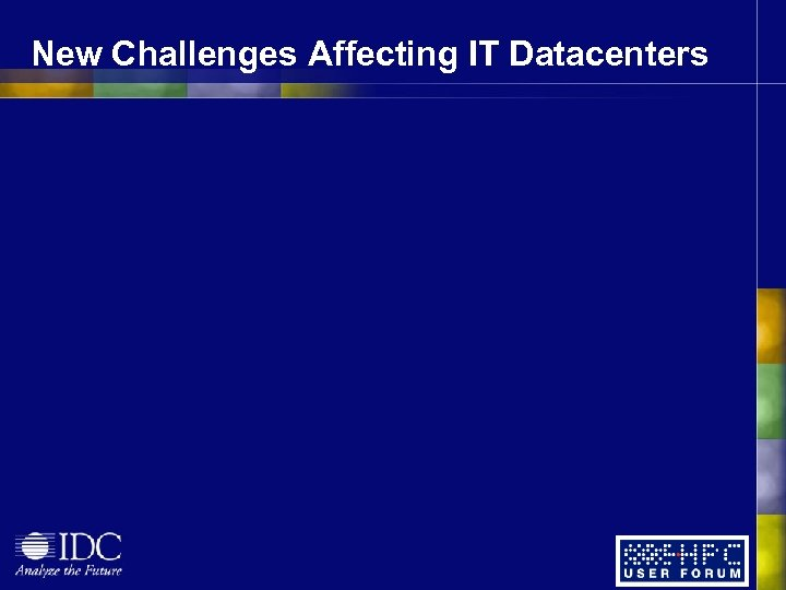 New Challenges Affecting IT Datacenters