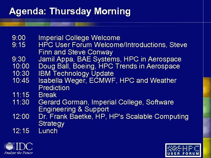 Agenda: Thursday Morning 9: 00 9: 15 9: 30 10: 00 10: 30 10: