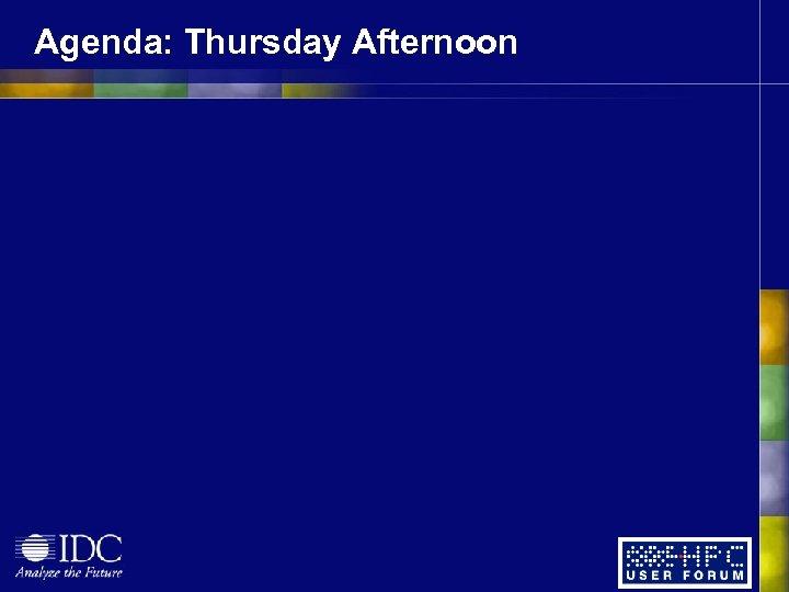 Agenda: Thursday Afternoon