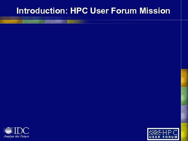 Introduction: HPC User Forum Mission