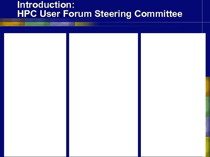 Introduction: HPC User Forum Steering Committee