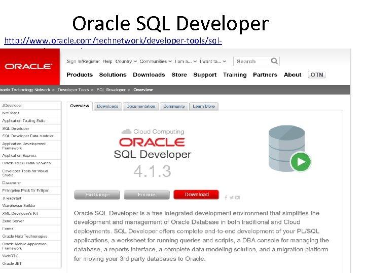 Oracle SQL Developer http: //www. oracle. com/technetwork/developer-tools/sqldeveloper/overview/index. html