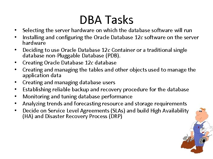 DBA Tasks • Selecting the server hardware on which the database software will run