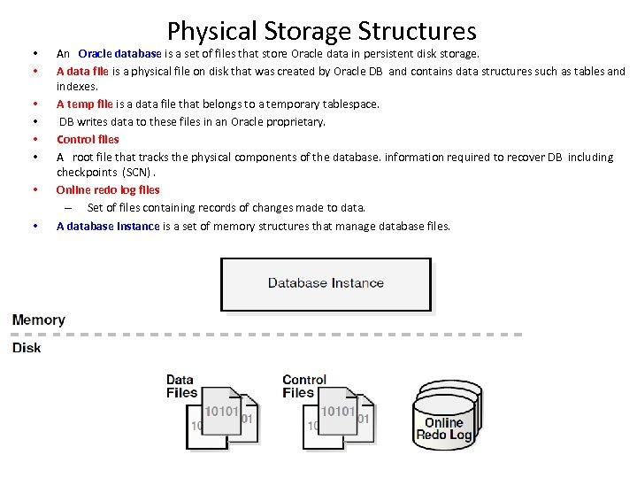 • • Physical Storage Structures An Oracle database is a set of files