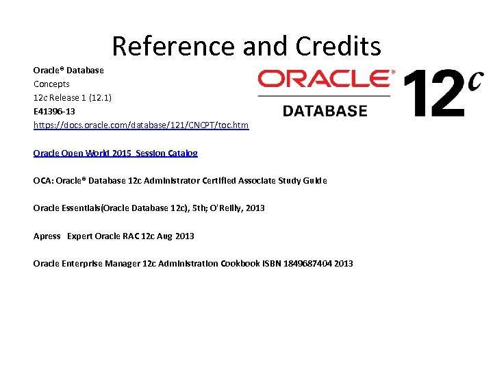Reference and Credits Oracle® Database Concepts 12 c Release 1 (12. 1) E 41396