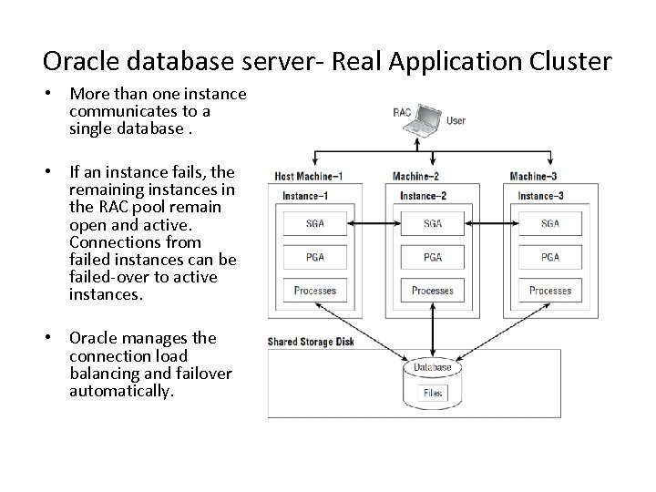 Oracle database server- Real Application Cluster • More than one instance communicates to a