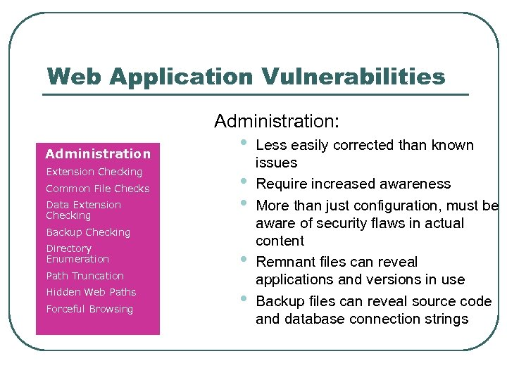Web Application Vulnerabilities Administration: Administration Extension Checking Common File Checks Data Extension Checking •
