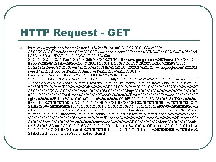 HTTP Request - GET l http: //www. google. com/search? hl=en&lr=&c 2 coff=1&rls=GGLG%2 CGGLG%3 A