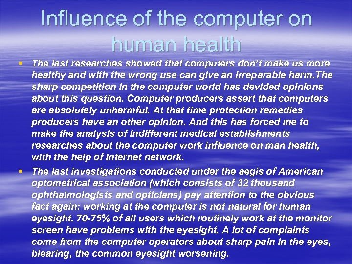 Influence of the computer on human health § The last researches showed that computers