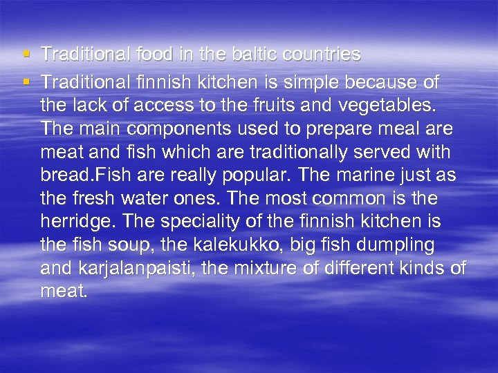 § § Traditional food in the baltic countries Traditional finnish kitchen is simple because