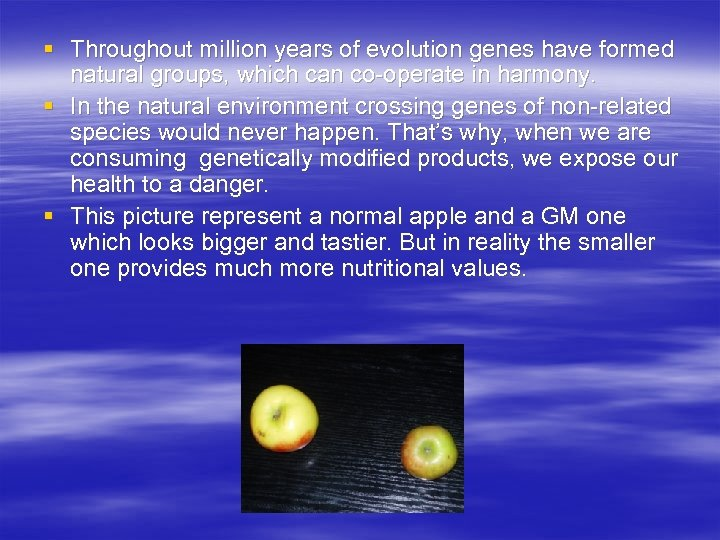 § Throughout million years of evolution genes have formed natural groups, which can co-operate