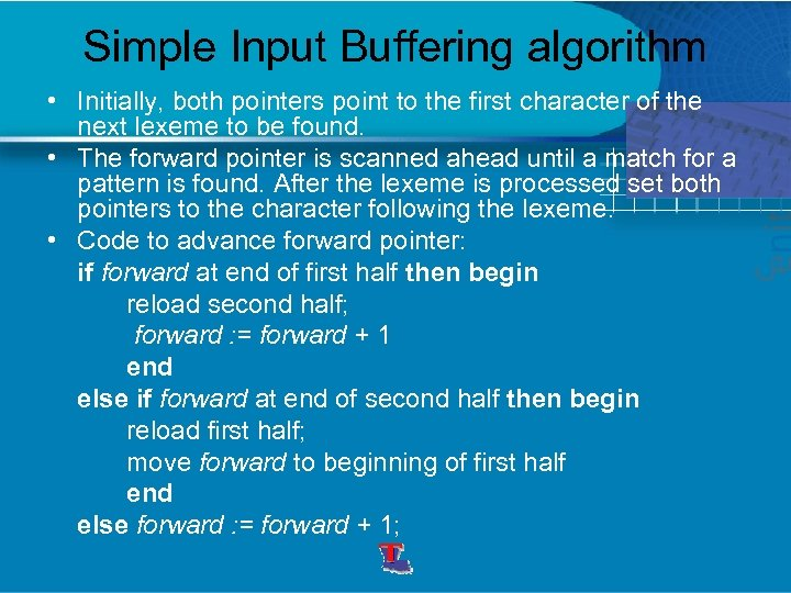 Simple Input Buffering algorithm • Initially, both pointers point to the first character of