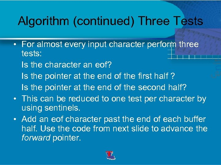 Algorithm (continued) Three Tests • For almost every input character perform three tests: Is