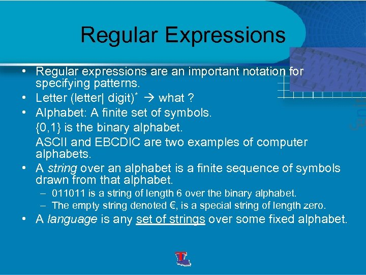 Regular Expressions • Regular expressions are an important notation for specifying patterns. • Letter