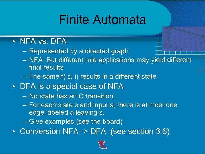 Finite Automata • NFA vs. DFA – Represented by a directed graph – NFA: