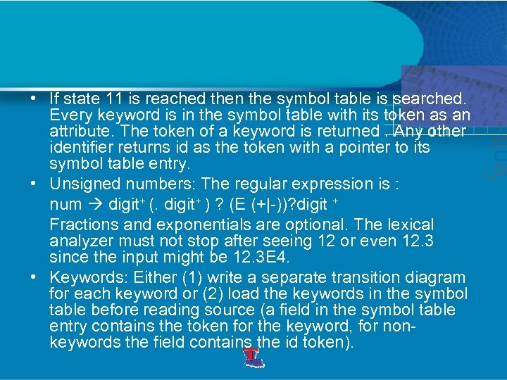 • If state 11 is reached then the symbol table is searched. Every