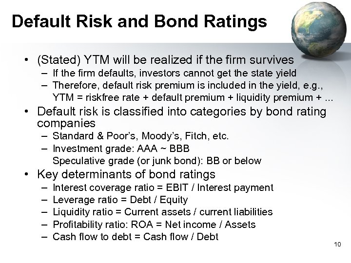 Default Risk and Bond Ratings • (Stated) YTM will be realized if the firm