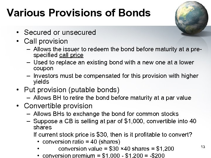Various Provisions of Bonds • Secured or unsecured • Call provision – Allows the