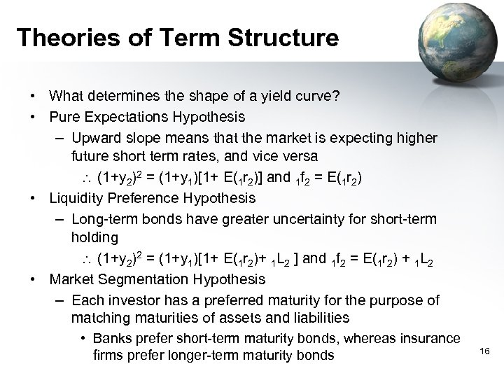Theories of Term Structure • What determines the shape of a yield curve? •