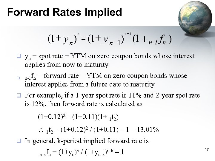 Forward Rates Implied (1+ y n ) q q q n = (1+ n