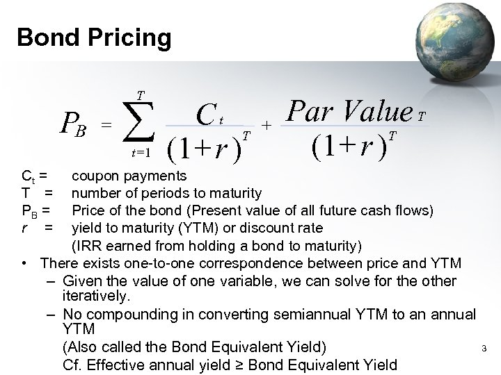 Bond Pricing T P B = å t =1 Ct T (1+ r )