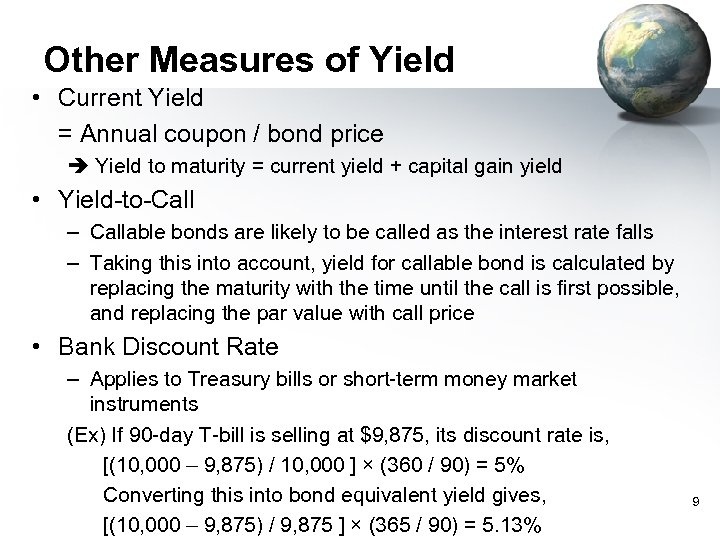 Other Measures of Yield • Current Yield = Annual coupon / bond price Yield