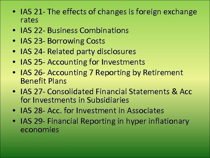 • IAS 21 - The effects of changes is foreign exchange rates •
