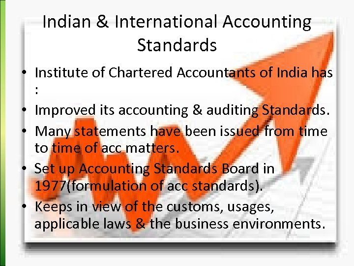 Indian & International Accounting Standards • Institute of Chartered Accountants of India has :