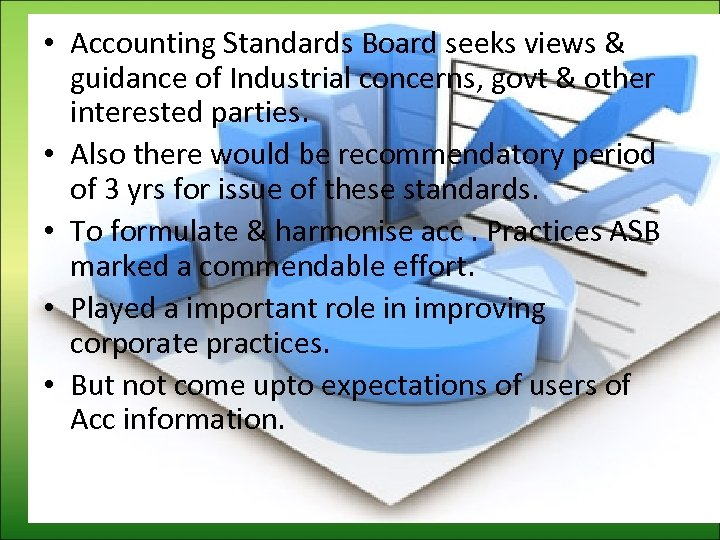 • Accounting Standards Board seeks views & guidance of Industrial concerns, govt &