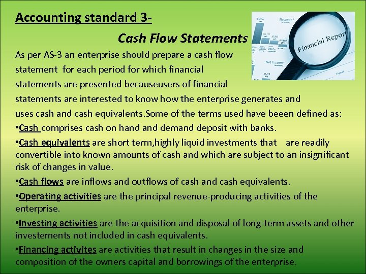 Accounting standard 3 Cash Flow Statements As per AS-3 an enterprise should prepare a