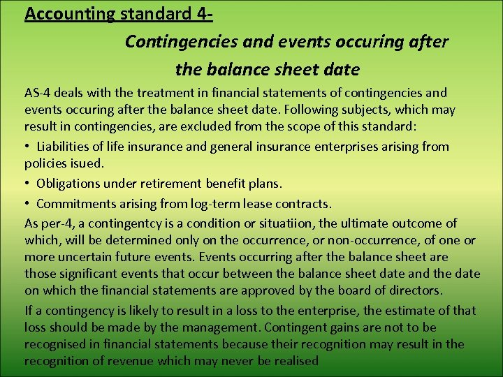 Accounting standard 4 Contingencies and events occuring after the balance sheet date AS-4 deals