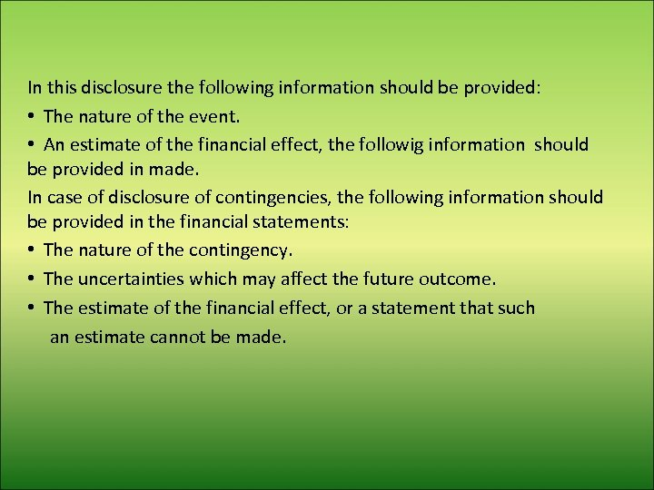 In this disclosure the following information should be provided: • The nature of the