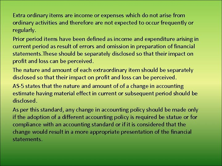Extra ordinary items are income or expenses which do not arise from ordinary activities