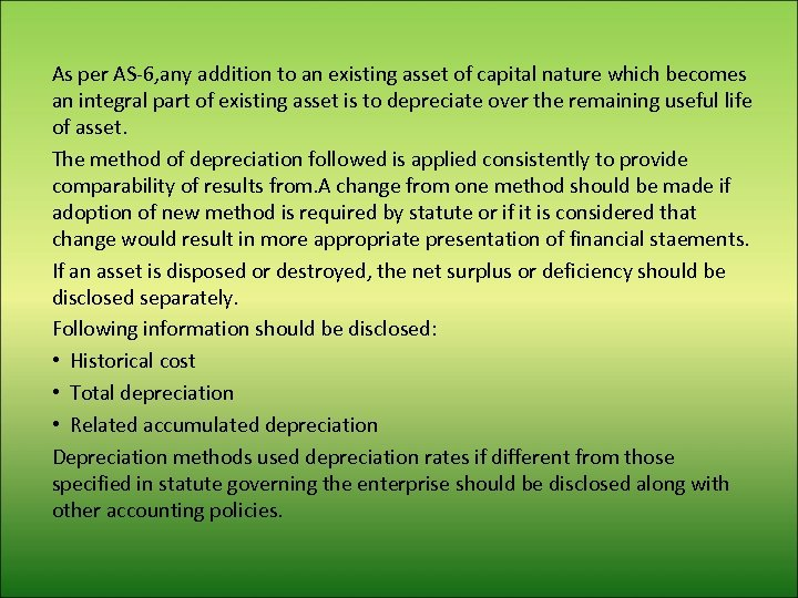 As per AS-6, any addition to an existing asset of capital nature which becomes