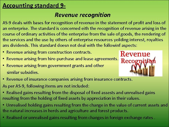 Accounting standard 9 Revenue recognition AS-9 deals with bases for recognition of revenue in
