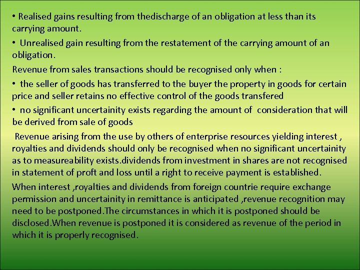 • Realised gains resulting from thedischarge of an obligation at less than its