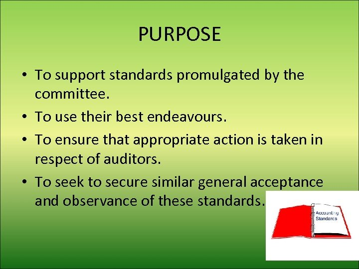 PURPOSE • To support standards promulgated by the committee. • To use their best