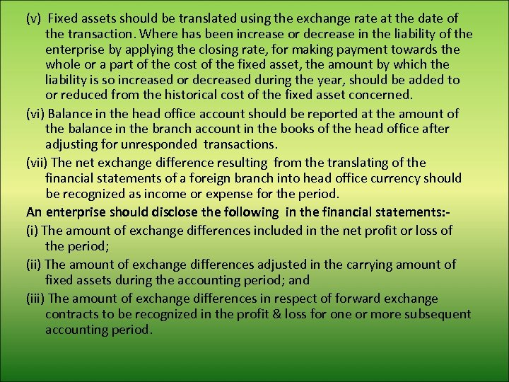 (v) Fixed assets should be translated using the exchange rate at the date of