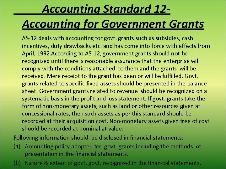 Accounting Standard 12 Accounting for Government Grants AS-12 deals with accounting for govt. grants