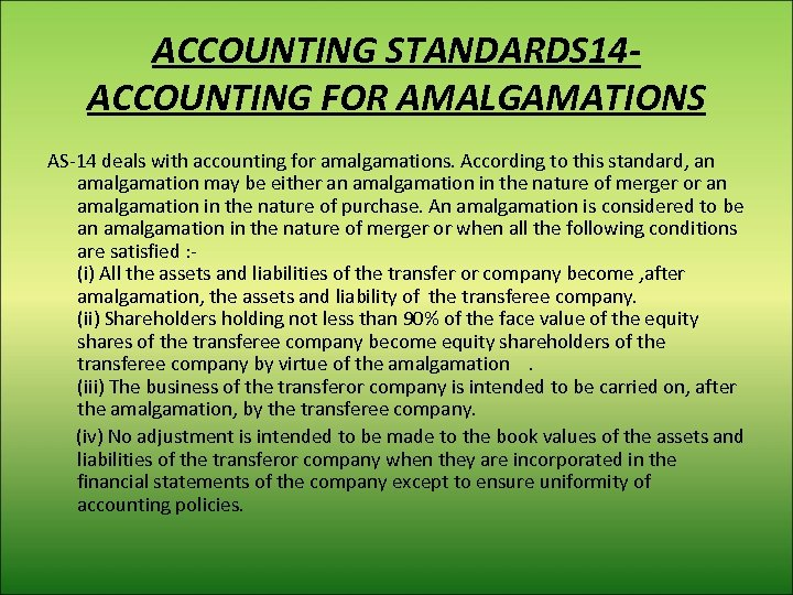 ACCOUNTING STANDARDS 14 ACCOUNTING FOR AMALGAMATIONS AS-14 deals with accounting for amalgamations. According to