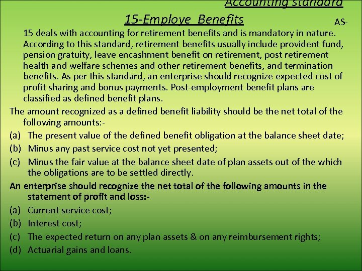 Accounting standard 15 -Employe Benefits AS- 15 deals with accounting for retirement benefits and