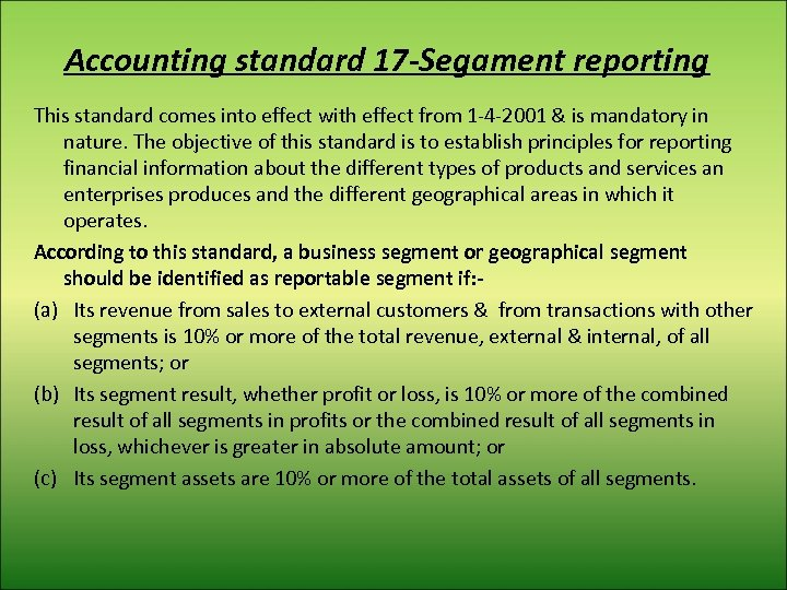 Accounting standard 17 -Segament reporting This standard comes into effect with effect from 1