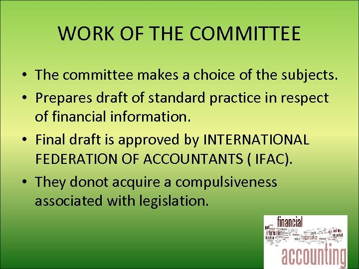 WORK OF THE COMMITTEE • The committee makes a choice of the subjects. •