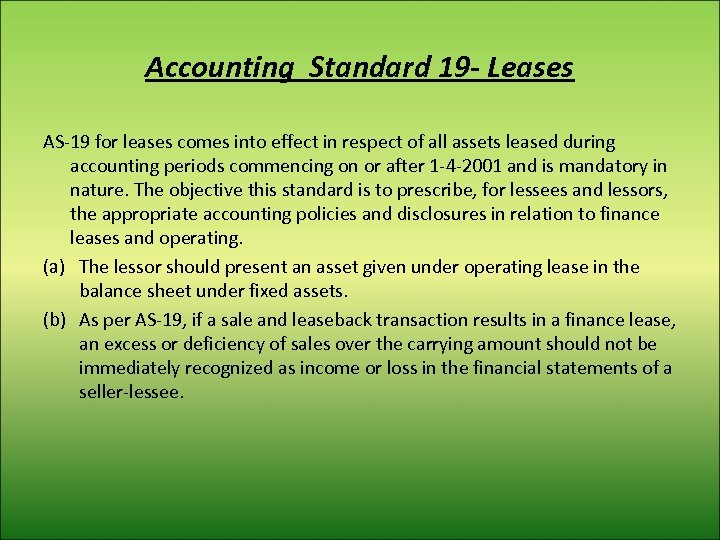 Accounting Standard 19 - Leases AS-19 for leases comes into effect in respect of