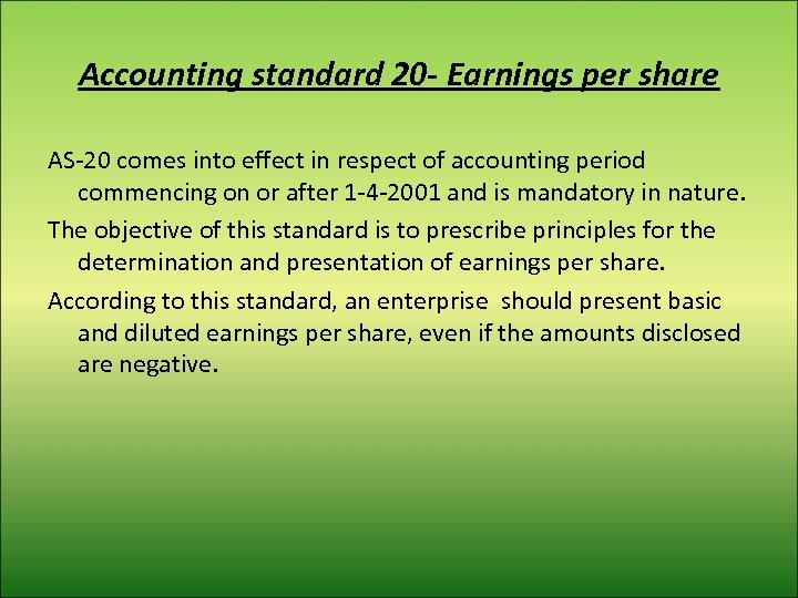 Accounting standard 20 - Earnings per share AS-20 comes into effect in respect of