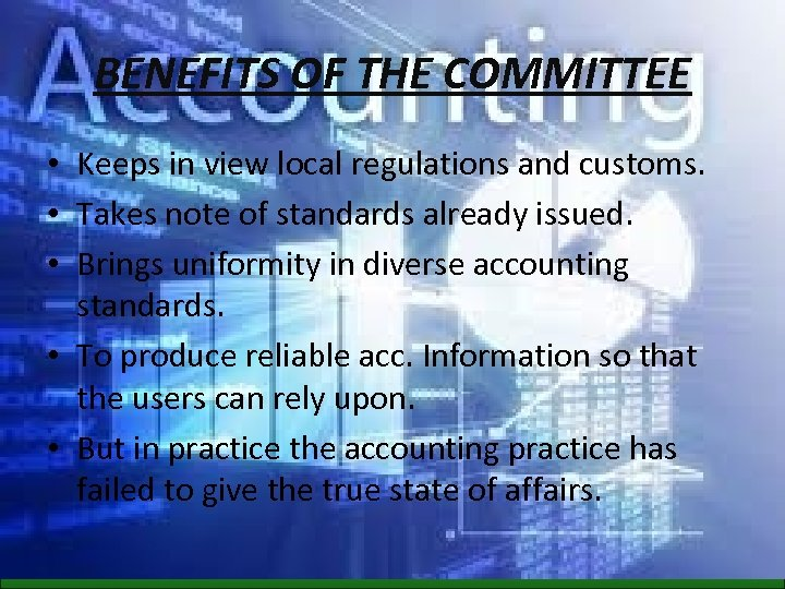 BENEFITS OF THE COMMITTEE • Keeps in view local regulations and customs. • Takes