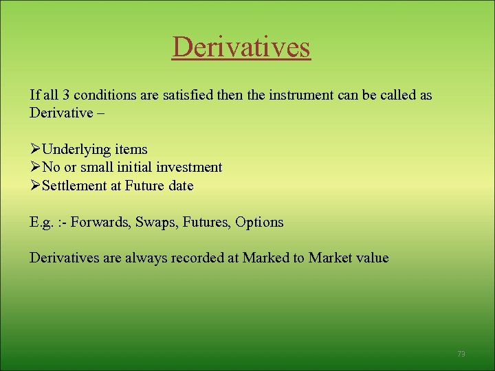 Derivatives If all 3 conditions are satisfied then the instrument can be called as