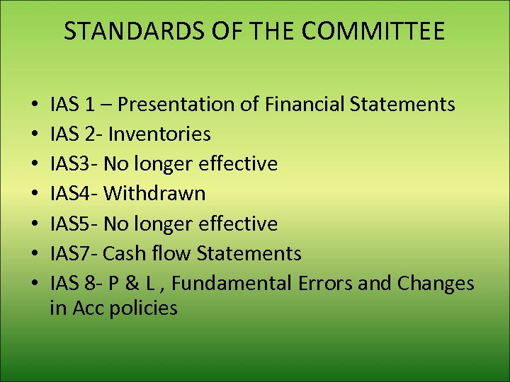 STANDARDS OF THE COMMITTEE • • IAS 1 – Presentation of Financial Statements IAS